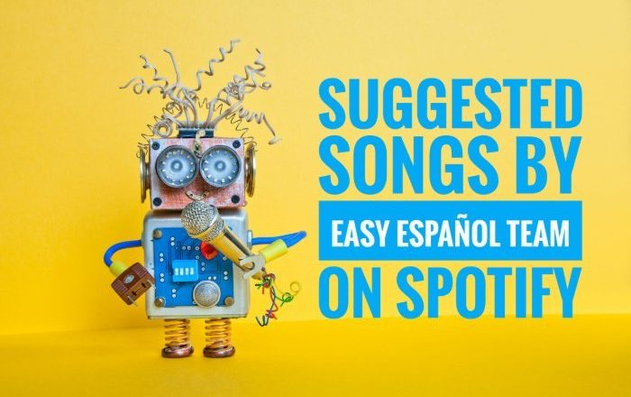 10 Inspirational Spanish Songs in Spotify - Easy Español