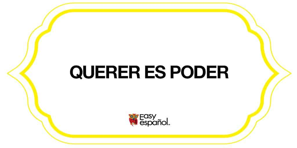 Saying of the day: Querer es poder - Easy Español