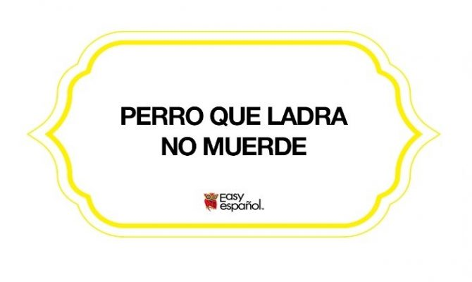 Saying of the day: Perro que ladra no muerde - Easy Español