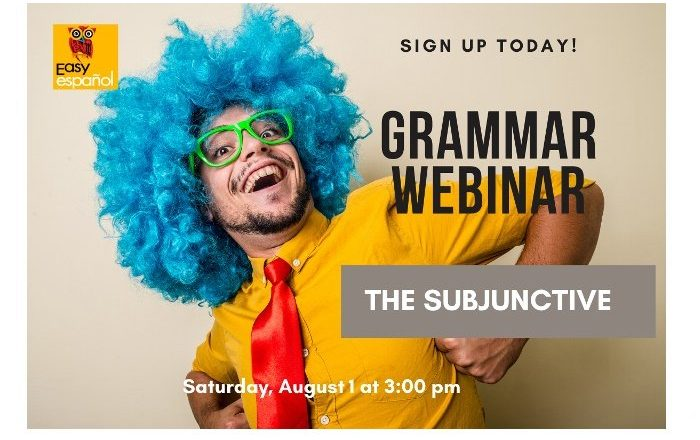 Grammar Webinar Subjunctive - Easy Español
