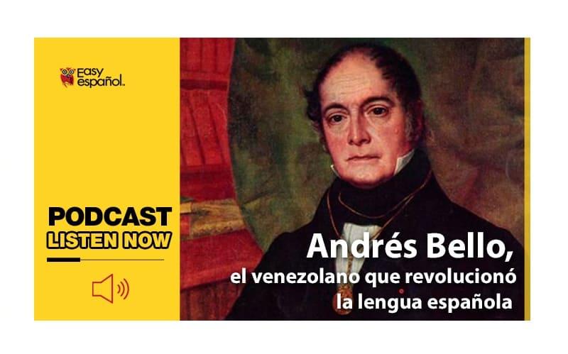Easy Podcast: Andres Bello - Easy Español