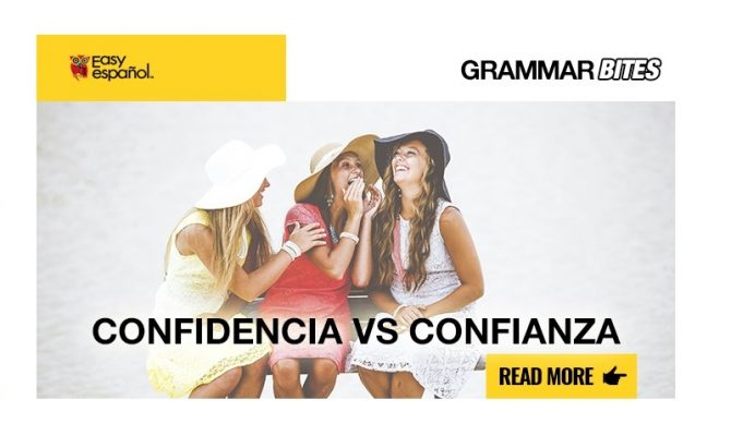 Confidencia vs Confianza - Easy Español