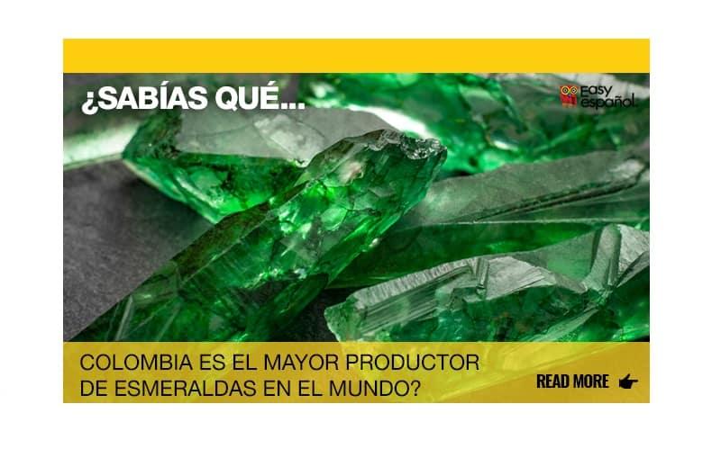 ¿Sabías que Colombia es el mayor productor de esmeraldas en el mundo? - Easy Español