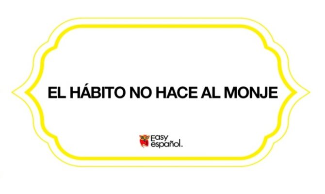 Saying of the Day: El hábito no hace al monje - Easy Español