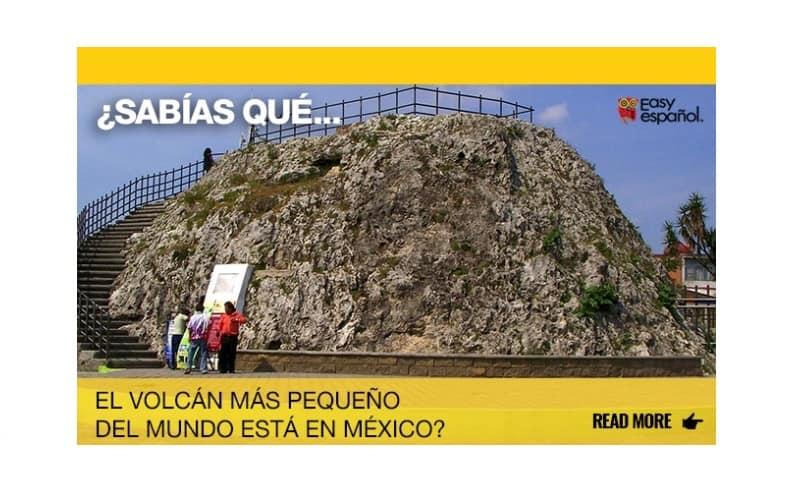 ¿Sabías que el volcán más pequeño del mundo está en México? - Easy Español