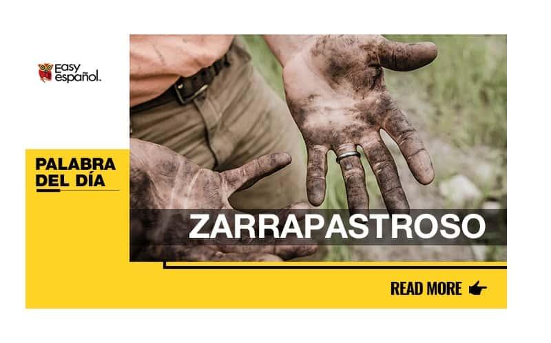 La palabra del día: Zarrapastroso - Easy Español