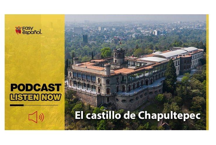 Easy Español: El castillo de Chapultepec - Easy Español