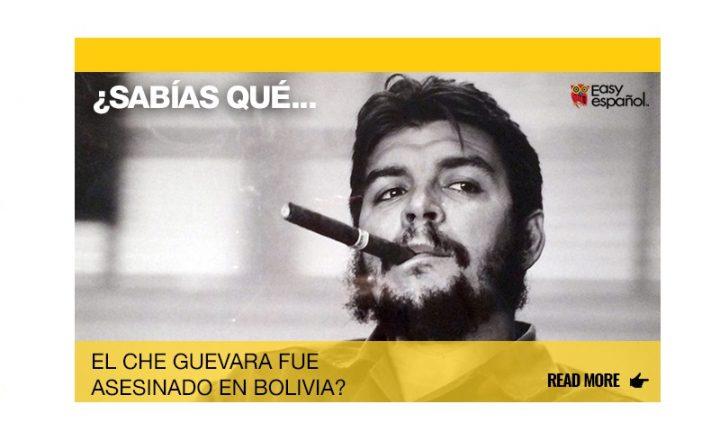 ¿Sabías que el Che Guevara fue asesinado en Bolivia? - Easy Español