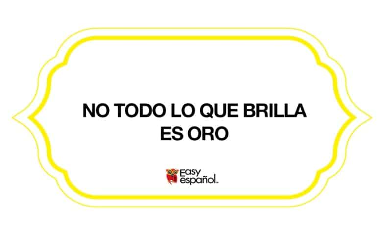 Saying of the day: No todo lo que brilla es oro - Easy Español