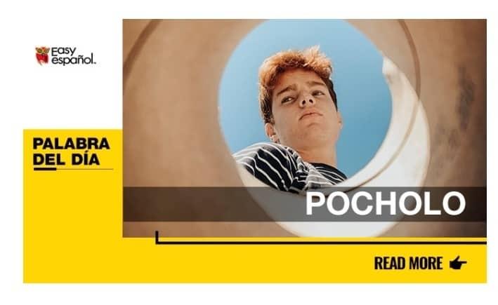 La palabra del día: Pocholo - Easy Español