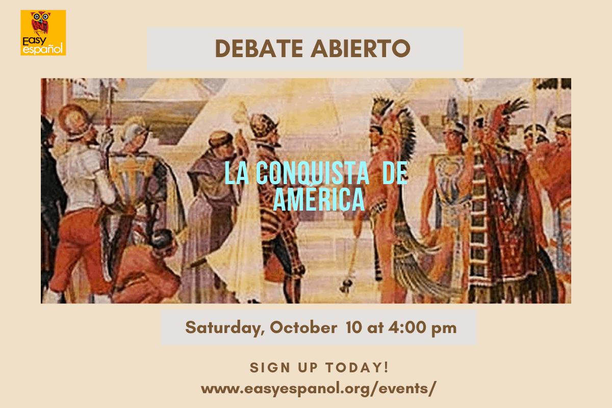 Debate abierto: La conquista de américa - Easy Español
