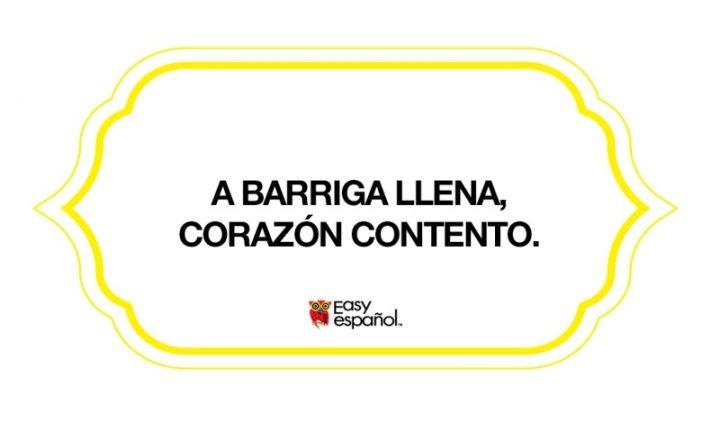 Saying of the day: A barriga llena, corazón contento - Easy Español