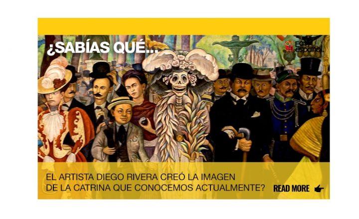 ¿Sabías que el artista Diego Rivera creó la imagen de la Catrina que conocemos actualmente? - Easy Español