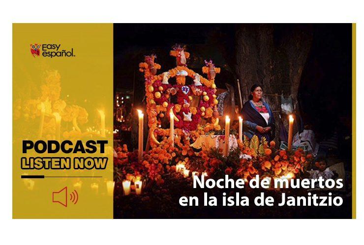 Easy Podcast: Noche de Muertos en la isla de Janitzio - Easy Español