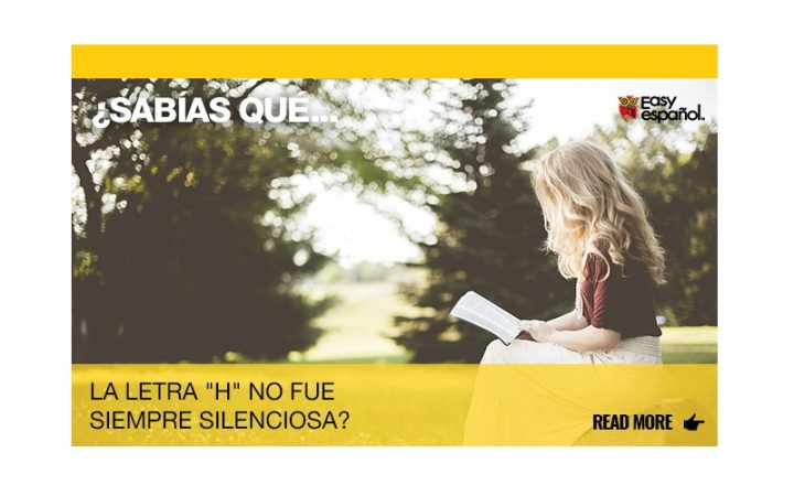 """¿Sabías que la letra """"h"""" no fue siempre silenciosa? - Easy Español"""
