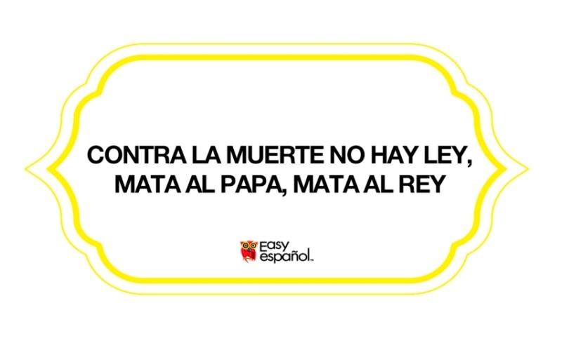 Contra la muerte no hay ley, mata al papa, mata al rey - Easy Español
