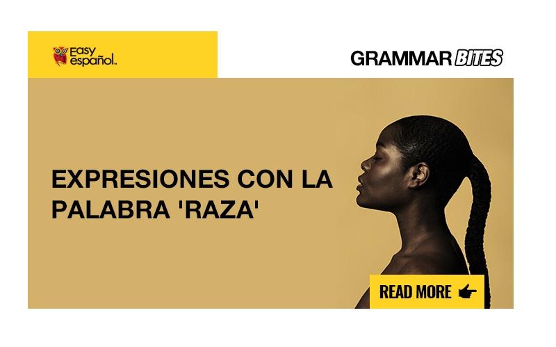 Expresiones con la palabra 'raza' - Easy Español