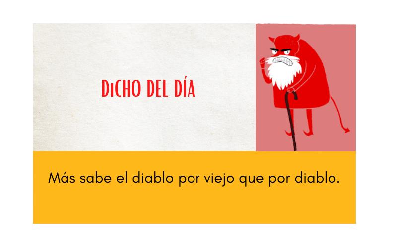 Saying of the day: Más sabe el diablo por viejo que por diablo - Easy Español