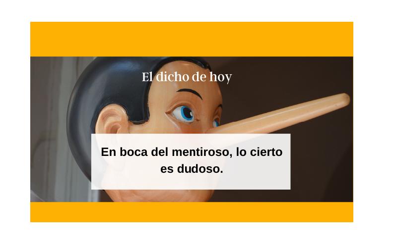 Saying of the day: En boca del mentiroso, lo cierto es dudoso - Easy Español