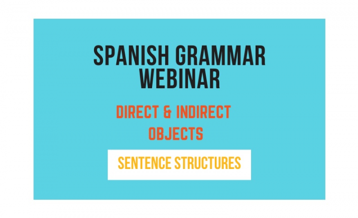 Spanish Grammar Webinar: Direct & Indirect Objects - Easy Español