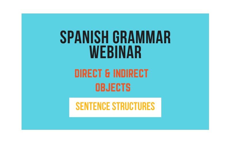 Spanish Grammar Webinar: Direct & Indirect Objects - Easy Español