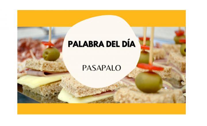 La palabra del día: Pasapalo - Easy Español