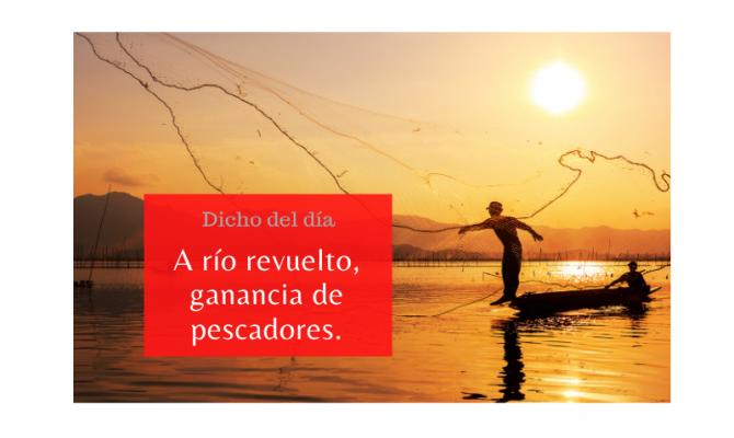 Saying of the day: A río revuelto, ganancias de pescadores - Easy Español