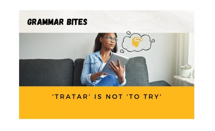 'Tratar' is not 'to try' - Easy Español
