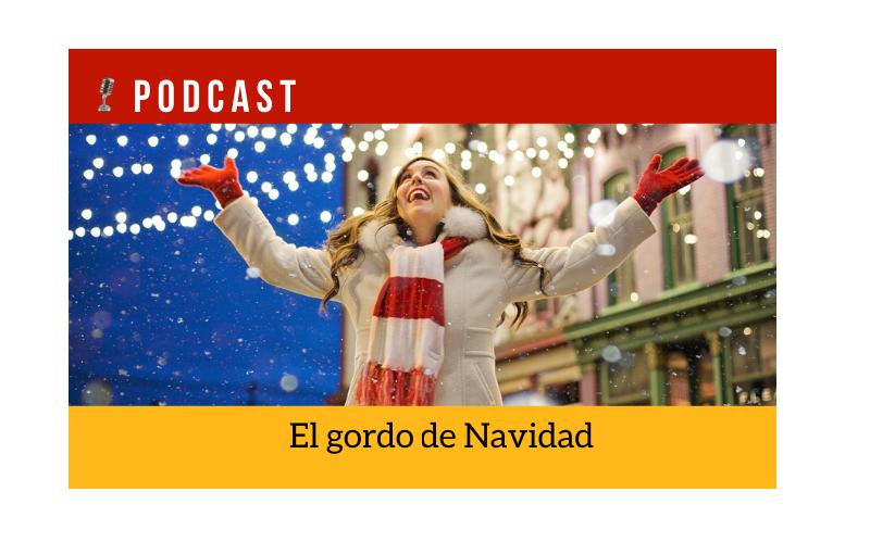 Easy Podcast: El Gordo de Navidad - Easy Español