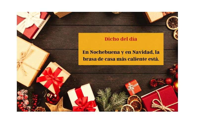 Saying of the day: En Nochebuena y en Navidad, la brasa de la casa más caliente está - Easy Español