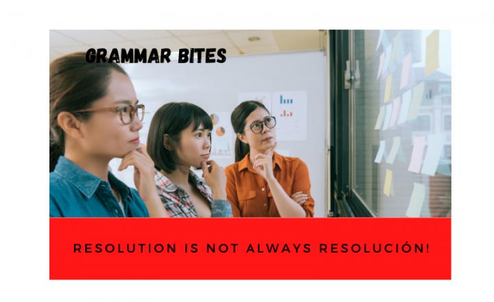 Resolution is not always resolución - Easy Español