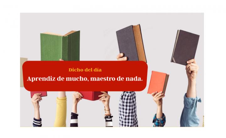 Saying of the day: Aprendiz de mucho, maestro de nada - Easy Español