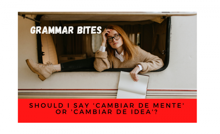 Should I say 'cambiar de mente' or 'cambiar de idea'? - Easy Español
