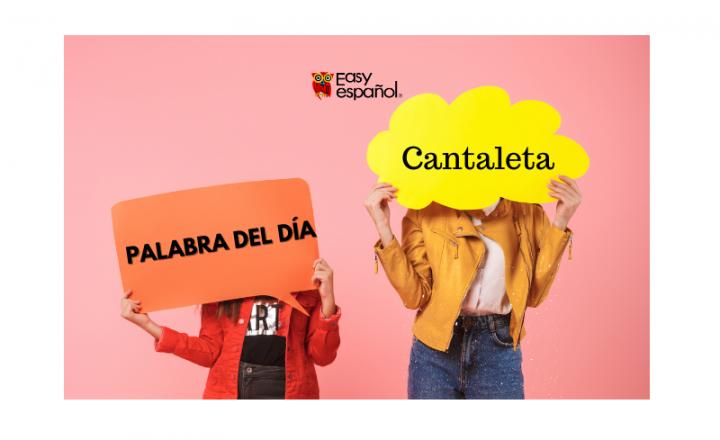 La palabra del día: Cantaleta - Easy Español