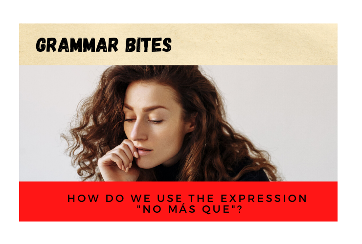 How do we use the expression 'no más que'? - Easy Español