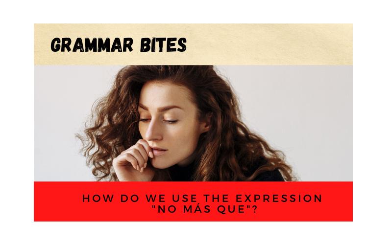 How do we use the expression 'no más que'? - Easy Español