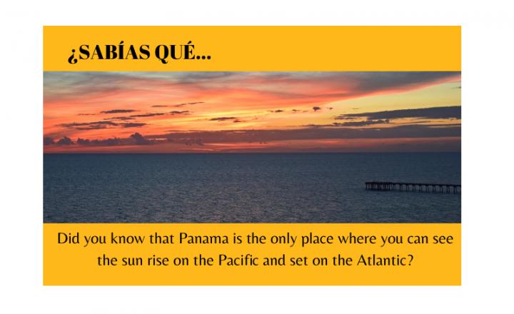 ¿Sabias que Panamá es el único lugar donde puedes ver el sol salir en el Pacífico y ponerse en el Atlántico? - Easy Español