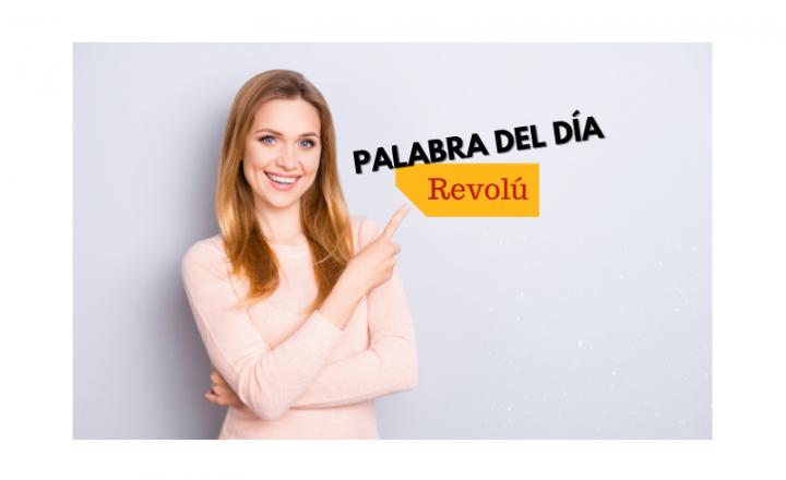 La palabra del día: Revolú - Easy Español