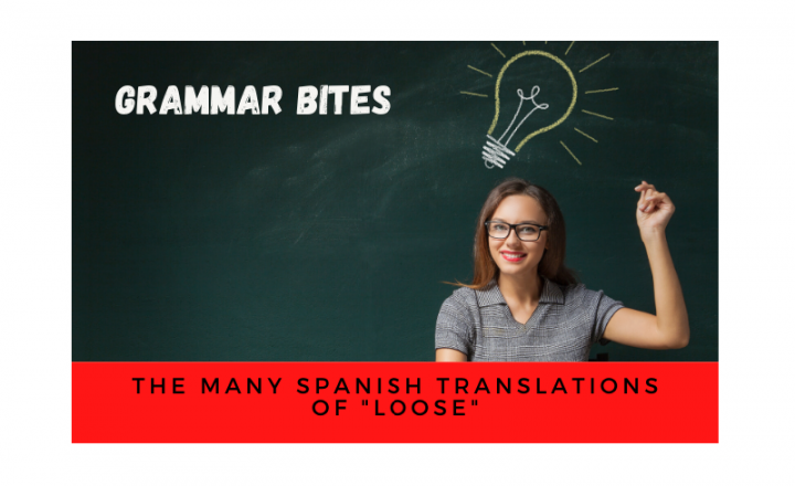 The many Spanish translations of 'loose' - Easy Español