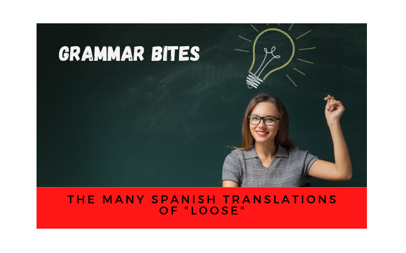The many Spanish translations of 'loose' - Easy Español