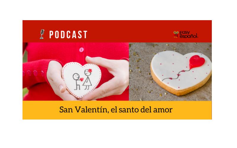 Easy Podcast: San Valentín, el santo del amor - Easy Español