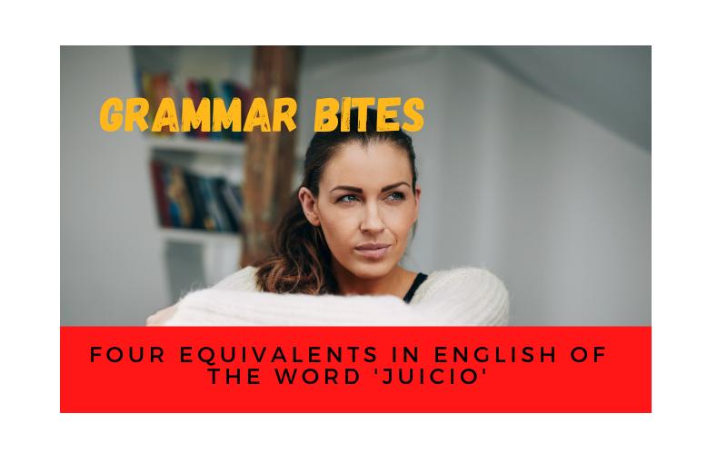 Four equivalents in English of the word 'juicio' - Easy Español