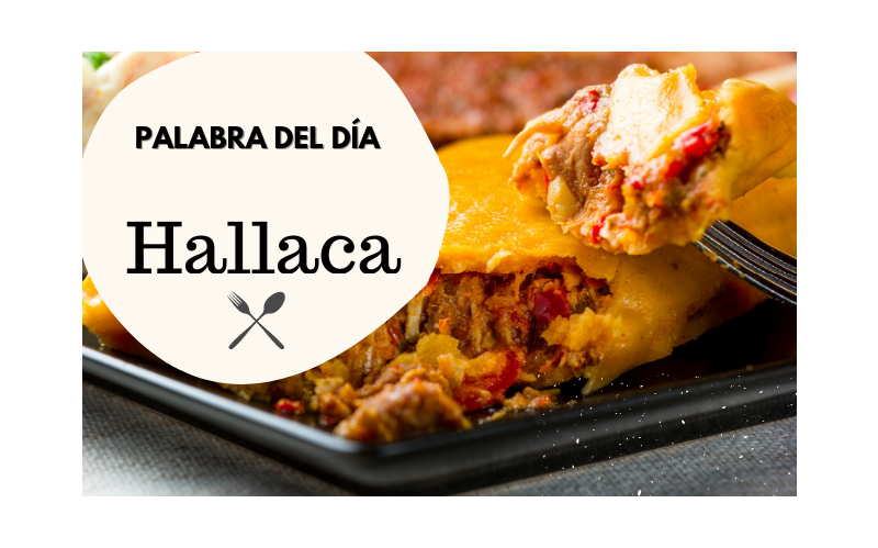 La palabra del día: Hallaca - Easy Español