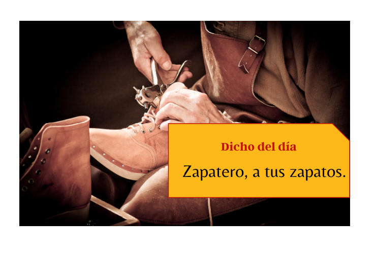 Saying of the day: Zapatero, a tus zapatos - Easy Español
