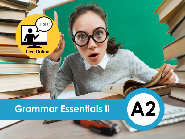 Spanish Grammar Essential II - Higher Beginners - Easy Español