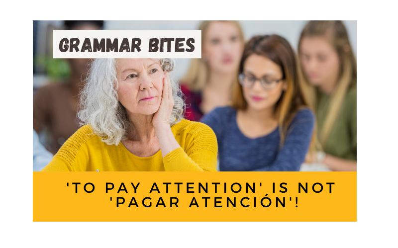 'To pay attention' is not 'pagar atención'! - Easy Español