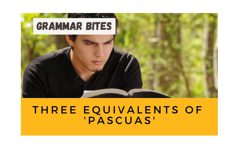 Three equivalents of 'pascuas' - Easy Español
