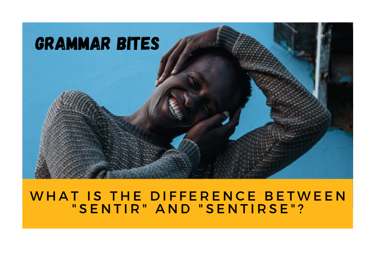 What is the difference between 'sentir' and 'sentirse'? - Easy Español