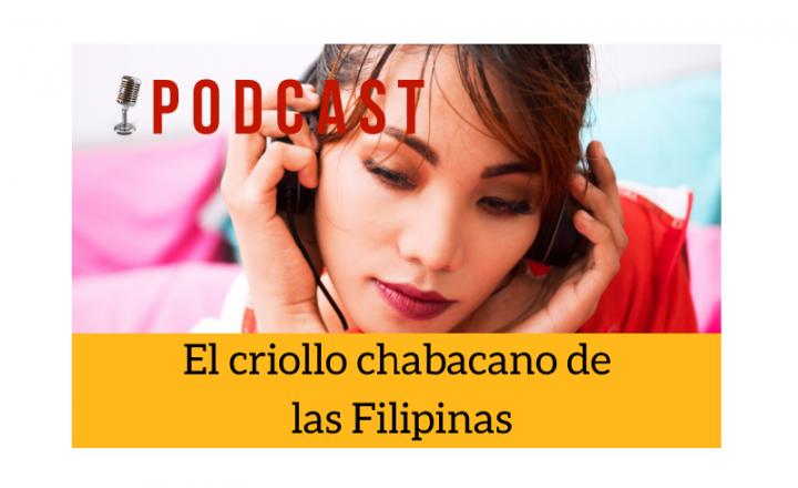 Easy Podcast: El criollo chabacano de las Filipinas - Easy Español