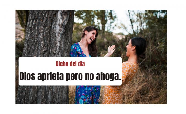 Saying of the day: Dios aprieta, pero no ahoga - Easy Español